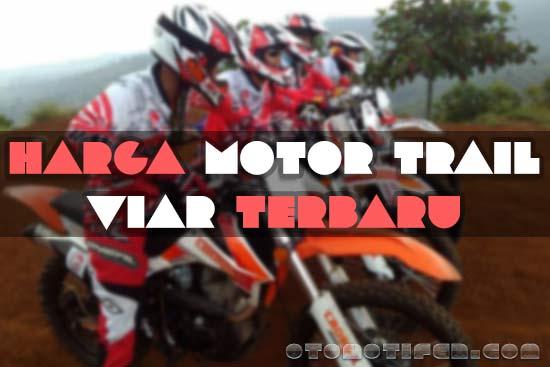 Harga Motor Trail Viar Terbaru
