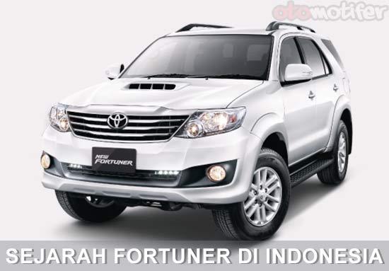 Sejarah Toyota Fortuner di Indonesia