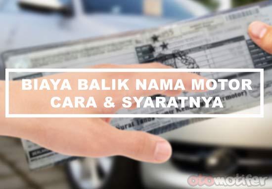 Biaya Balik Nama Motor 2019 Untuk Stnk Dan Bpkb Otomotifer
