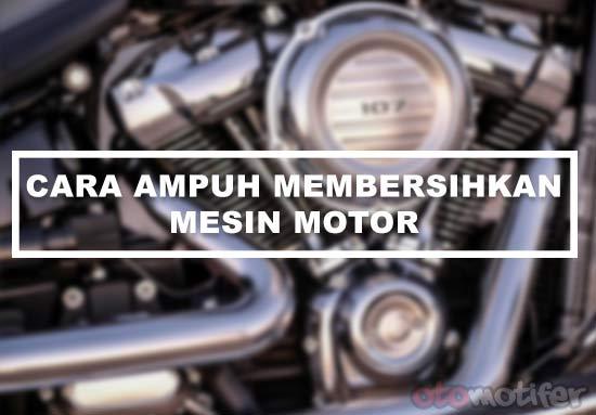 Cara Membersihkan Mesin Motor