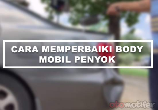 Cara Memperbaiki Mobil Penyok Sendiri