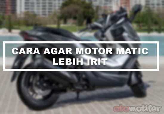 Cara agar motor matic lebih irit
